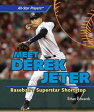 Meet Derek Jeter: Baseball's Superstar Shortstop【電子書籍】[ Edwards, Ethan ]