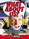 ショッピングf-05d What About Us?Tales from an Angry Mass Transit Bus Operator【電子書籍】[ C.C Wurld ]