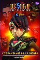 Desaf���o Champions Sendokai. Los pantanos de la locura