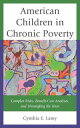 American Children in Chronic PovertyComplex Risks, Benefit-Cost Analys...