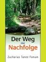 Der Weg Der Nachfolge【電子書籍】[ Zacharias Tanee Fomum ]