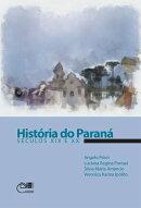 Hist���ria do Paran���: s���culos XIX e XX