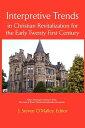 西洋書籍 - Interpretive TrendsChristian Revitalization for the Early 21st Century【電子書籍】[ J. Steven O'Malley ]