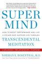 图书, 杂志, 漫画 - Super MindHow to Boost Performance and Live a Richer and Happier Life Through Transcendental Meditation【電子書籍】[ Norman E Rosenthal, MD ]