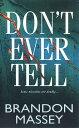 Don't Ever Tell【電子書籍】[ Brandon Massey ]