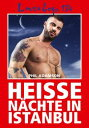 Loverboys 134: Hei?e N?chte in IstanbulSchwule Liebe, hei?er Sex und o...