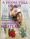 A Home Full of Joy: A Pair of Historical Romances