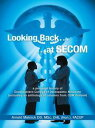 Looking Back…At Secom【電子書籍】 Arnold Melnick