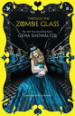 Through The Zombie Glass【電子書籍】[ Gena Showalter ]