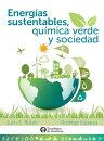 Energ���as sustentables, qu���mica verde y sociedad