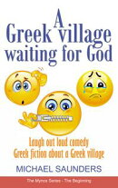 A Greek Village Waiting For God