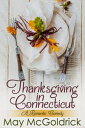 Thanksgiving in Connecticut【電子書籍】[ May McGoldrick ]