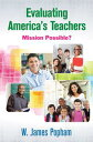 Evaluating America's TeachersMission Possible?【電子書籍】[ W. James Popham ...