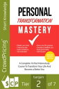 Personal Transformation Mastery: In Personal Transformation Mastery, you'll discover that you really do have untapped potential just waiting to be unleashed.