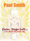 Enter, Stage Left (To Walk the Path 20)