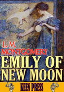 EMILY OF NEW MOON: EMILY TRILOGY