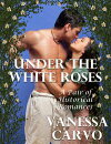 Under the White Roses: A Pair of Historical Romances