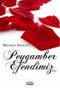 Peygamber Efendimiz【電子書籍】[ Mehmet K?rk?nc? ]