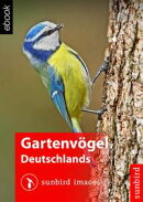 Gartenv���gel Deutschlands - V���gel Erkennen, Bestimmen und Sch���tzen