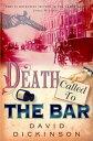 Death Called to the Bar【電子書籍】[ David Dickinson ]