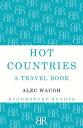 Hot CountriesA Travel Book【電子書籍】[ Alec Waugh ]