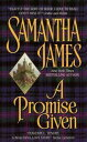 A Promise Given【電子書籍】[ Samantha James ]