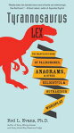 Tyrannosaurus LexThe Marvelous Book of Palindromes, Anagrams, and Other Delightful and Outrageous Wordplay[ Rod L. Evans, Ph.D. ]