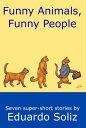 書, 雜誌, 漫畫 - Funny Animals, Funny People【電子書籍】[ Eduardo Soliz ]