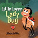 Little Lovey Lady Bug【電子書籍】[ Reyna Arthur ]