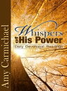 Whispers of His PowerSelections for Daily Reading【電子書籍】[ Amy Carmichael ]