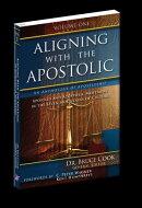 Aligning With The Apostolic, Volume 1