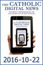 The Catholic Digital News 2016-10-22