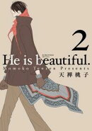He is beautiful. II