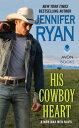His Cowboy HeartA Montana Men Novel【電子書籍】[ Jennifer Ryan ]