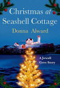 Christmas at Seashell CottageA Jewell Cove Story【電子書籍】[ Donna Alward ]