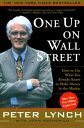 One Up On Wall StreetHow To Use What You Already Know To Make Money In【電子書籍】[ Peter Lynch ]