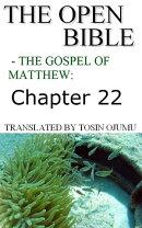 The Open Bible: The Gospel of Matthew: Chapter 22