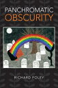 Panchromatic Obscurity【電子書籍】[ Richard Foley ]