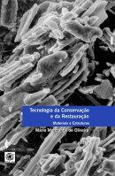 Tecnologia da conserva������o e da restaura������o - materiais e estruturas: um roteiro de estudos