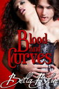 Blood And Curves (Vampire Erotic Romance)【電子書籍】[ Bella Blue ]