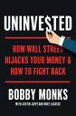 樂天商城 - UninvestedHow Wall Street Hijacks Your Money and How to Fight Back【電子書籍】[ Bobby Monks ]