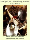 Gold, Sport, and Coffee Planting in Mysore【電子書籍】[ Robert H. Elliot ]