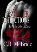 Bitter Reflections (The Coffee Caf��� Series #1)