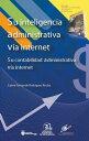 Su inteligencia administrativa v?a internet.