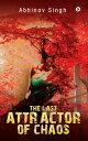 The Last Attractor of Chaos【電子書籍】 Abhinav Singh