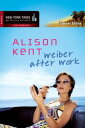 Weiber after WorkChili extra hot / Risiko【電子書籍】 Alison Kent
