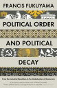 Political Order and Political DecayFrom the Industrial Revolution to the Globalisation of Democracy