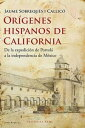 Or genes hispanos de CaliforniaDe la expedici n de Portol a la independencia de M xico【電子書籍】 Jaume Sobrequ s i Callic