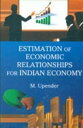 Estimation of Economic Relationships for Indian Economy【電子書籍】[ M. Upender ]