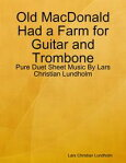 Old MacDonald Had a Farm for Guitar and Trombone - Pure Duet Sheet Music By Lars Christian Lundholm[ Lars Christian Lundholm ]